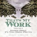 Snoop_Dogg_Tha_Dogg_Pound_Thats_My_Work_Vol-front